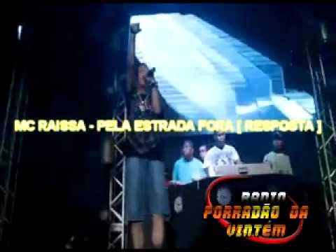 MC RAISSA - PELA ESTRADA FORA [ RESPOSTA ]