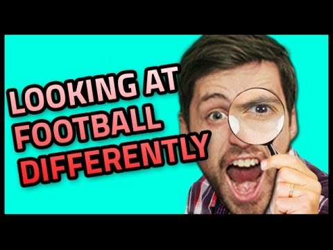 LOOKING AT FOOTBALL DIFFERENTLY