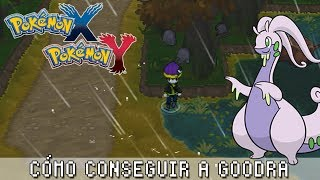 Pokémon X / Y ۩ Cómo Conseguir A Goodra