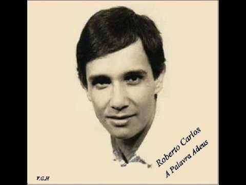 Roberto Carlos -  A Palavra Adeus - 1970