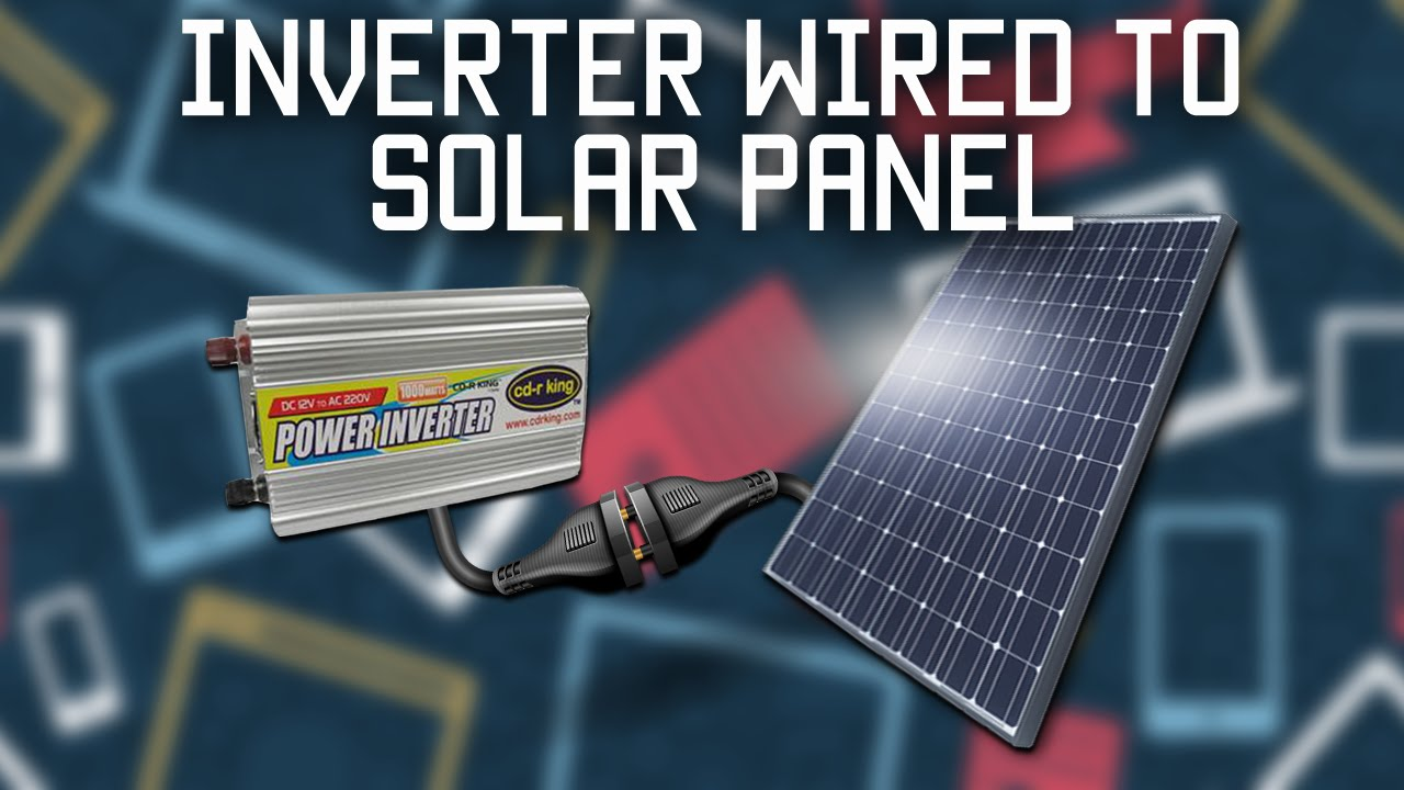 Inverter Wired Directly To Solar Panel Youtube