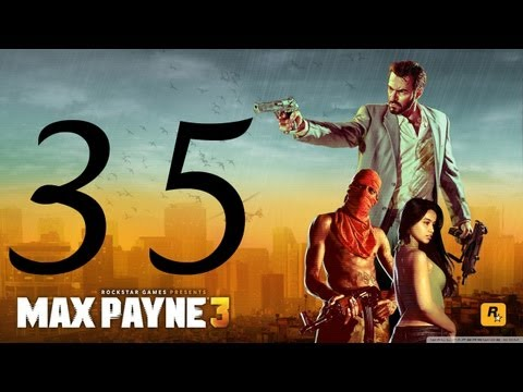 Max Payne 3 Walkthrough - Part 35 HD Hard Mode no commentary gameplay Chapter 13