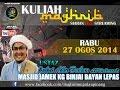 27.8.14 - Kuliah Maghrib Ustaz Jafri Abu Bakar