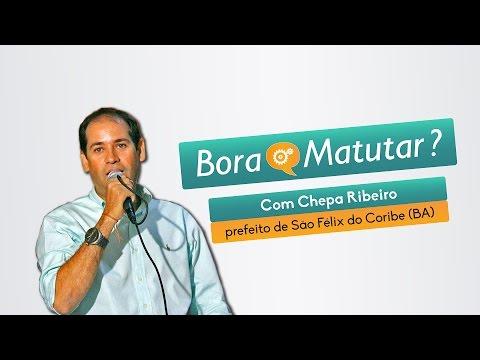 Bora Matutar, entrevista com Chepa Ribeiro, prefeito de São Félix do Coribe (BA)