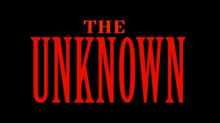 THE UNKNOWN (Full Movie)