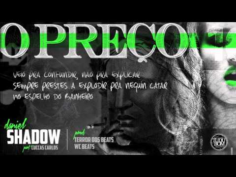 Daniel Shadow - O Preço pt Luccas Carlos (prod Terror dos Beats & WC Beats)