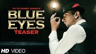 Blue Eyes Song Teaser Yo Yo Honey Singh Full Video