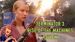 Was Terminator 3 Really That Bad?