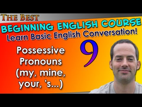 Learn English 009 - Possessives (my, mine, your, 's) - Beginning English - Basic English Grammar