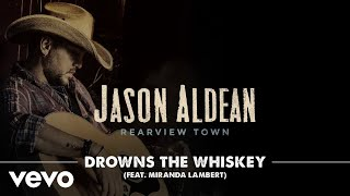 Drowns The Whiskey (feat. Miranda Lambert) [Official Audio]