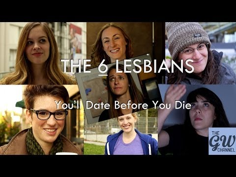 The Six - Lesbians You Date Before You Die