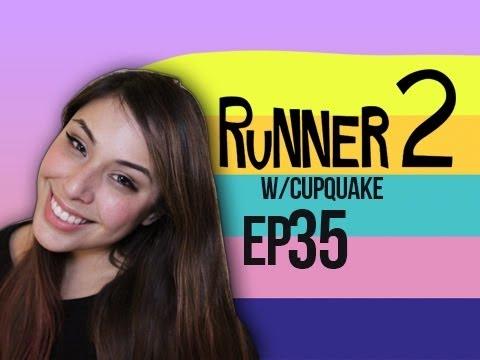 Runner 2 Ep.35 w/ Cupquake