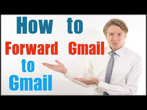 Gmail Forwarding - How to Forward Gmail to Gmail
