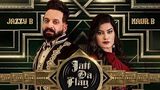 Jatt Da Flag Jazzy B Kaur B Video HD Download New Video HD