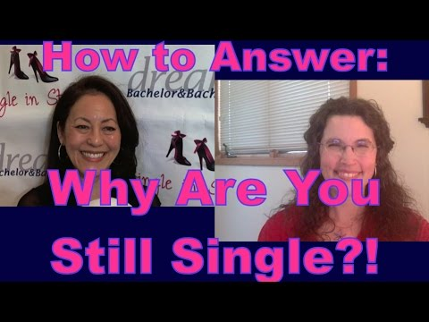 Dating Advice for Women: Why Are You Still Single?