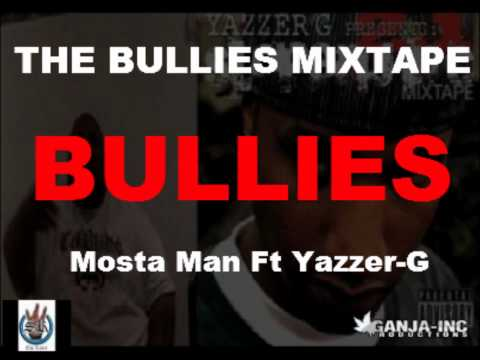 Mosta Man Ft Yazzer-G BULLIES (THE BULLIES MIXTAPE)(HD1080)