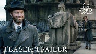 Fantastic Beasts: The Crimes of Grindelwald - Official Teaser Trailer
