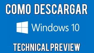 Como Descargar E Instalar Windows 10 Technical Preview