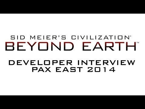 Sid Meier's Civilization  Beyond Earth   Firaxis Developer Interview at PAX East