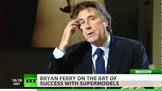 Bryan Ferry on success among top-models