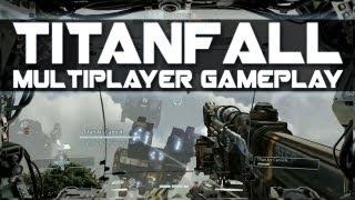 TITANFALL Multiplayer Gameplay - First Impressions of Titanfall