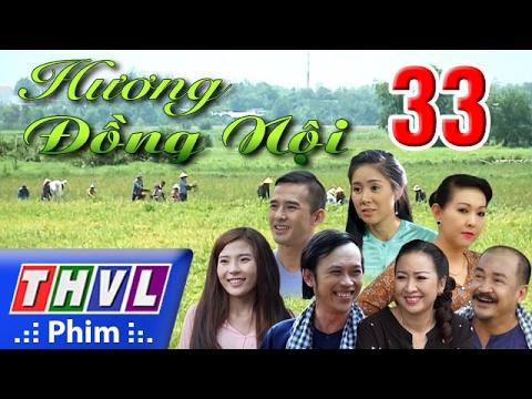 THVL | Hương đồng nội - Tập 33