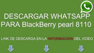 Descargar Whatsapp Para BlackBerry Pearl 8110 Gratis