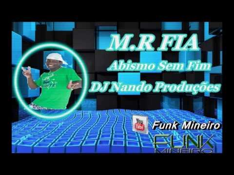 MR FIA - Abismo Sem Fim - DJ Nando Produções [ Funk Mineiro ]