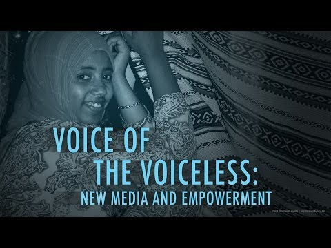 Voice of the Voiceless: New Media and Empowerment