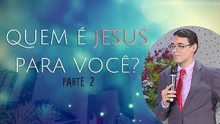 30/09/18 - Quem é Jesus para você? - 2 - Pr. Denilson Souza