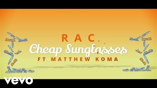 RAC - Cheap Sunglasses (Lyric Video) ft. Matthew Koma