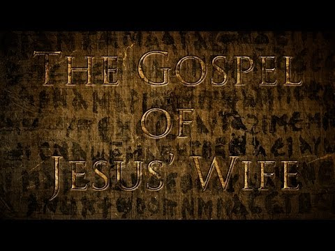 Gospel of Jesus' Wife tested Authentic - Did Jesus have a wife?