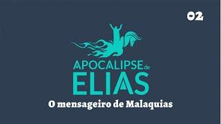 06/07/19 - Apocalipse de Elias - Parte 2 - O Mensageiro de Malaquias - Pr. André Flores