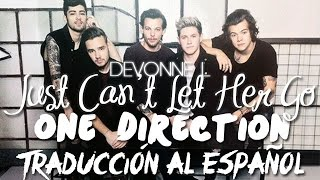 Just Can't Let Her Go One Direction  Español