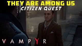 They Are Among Us. West End Citizen Quest. Clarence Crossley, Find 6 Articles (collectibles). Vampyr