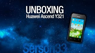 Unboxing Huawei Ascend Y321