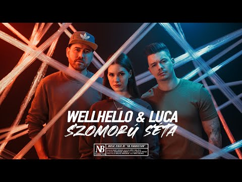 Wellhello ft. LUCA - Szomoru seta