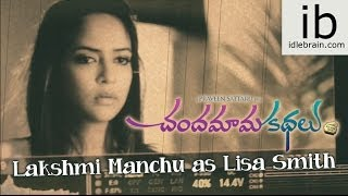 Chandamama Kathalu - Lakshmi Manchu as Lisa Smith making