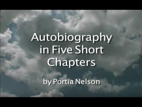 """an analysis of portia nelsons poem autobiography in five short chapters """"autobiography in five short chapters"""" by portia nelson chapter i i walk down  the street there is a deep hole in the sidewalk i fall in i am lost  i am helpless."""