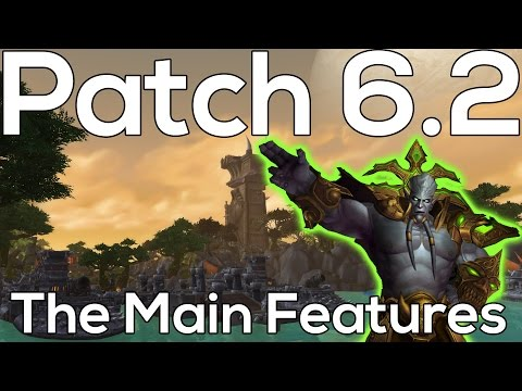 The 10 Major WoD Patch 6.2 Features [Timewalk, Mythic 5s, Tanaan, Shipyard & More!]