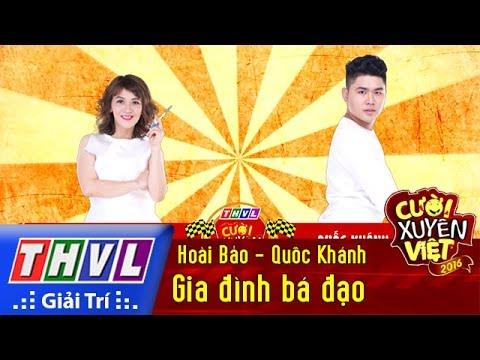 THVL | Cười xuyên Việt 2016 - Tập 4: Gia đình bá đạo - Hoài Bảo, Quốc Khánh
