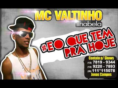 Mc Valtinho Ilhabela - É O QUE TEM PRA HOJE   ♪ ( Dj Tigre ) ♫