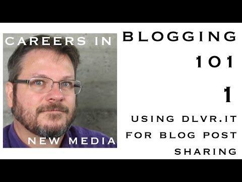 Blogging 101: Using DLVR.it for blog post sharing | Careers in New Media
