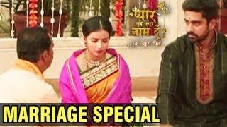 Astha & Shlok's MARRIAGE SPECIAL In Iss Pyaar Ko Kya Naam