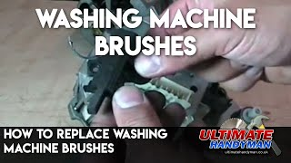 How to replace the brushes in a washing machine motor