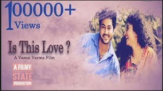 Is This Love Telugu Short Film 2017