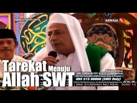 Habib Lutfhi bin Yahya - Tarekat Sebagai Jalan Menuju Allah SWT