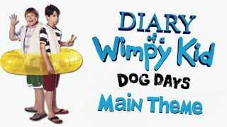 Diary Of A Wimpy Kid: Dog Days Main Theme