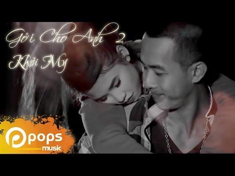 Trailer Gửi Cho Anh Phần 2 - Khởi My [Official]