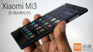 Back To The Xiaomi Mi3 2nd Review (6 Months In)